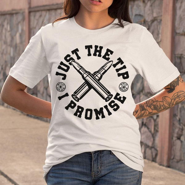 Just The Tip I Promise Bullet T-shirt M By AllezyShirt