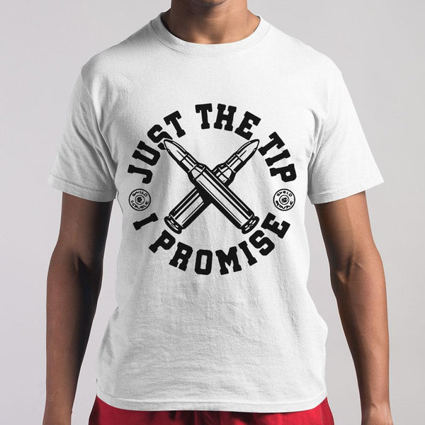Just The Tip I Promise Bullet T-shirt S By AllezyShirt