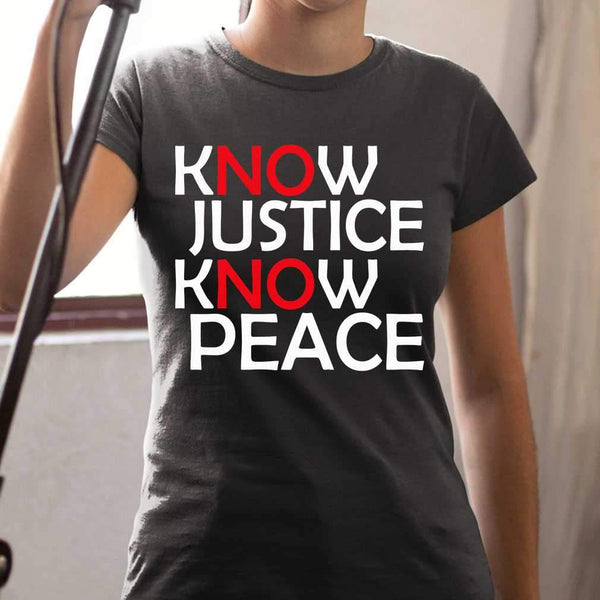 Know Justice Know Peace No Justice No Peace T-shirt M By AllezyShirt