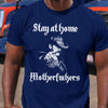 Lemmy Stay At Home Mother Fuckers Shirt S By AllezyShirt