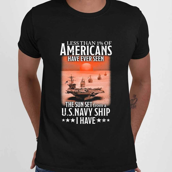 Less Than 1 Of Americans Have Ever Seen The Sun Set From A Us Navy Ship I Have T-shirt M By AllezyShirt