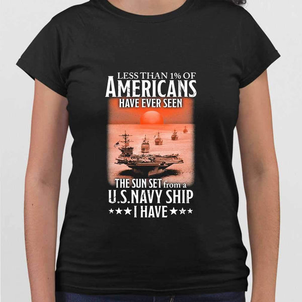 Less Than 1 Of Americans Have Ever Seen The Sun Set From A Us Navy Ship I Have T-shirt S By AllezyShirt