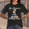 Life Happens Baking Helps Shirt S By AllezyShirt