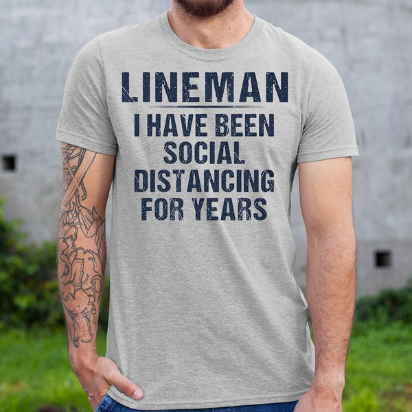 Lineman I Have Been Social Distancing For Years 2020 Shirt S By AllezyShirt