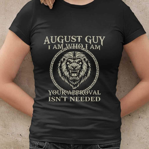 Lions August Guy I Am Who I Am Your Approval Isn't Needed T-shirt S By AllezyShirt