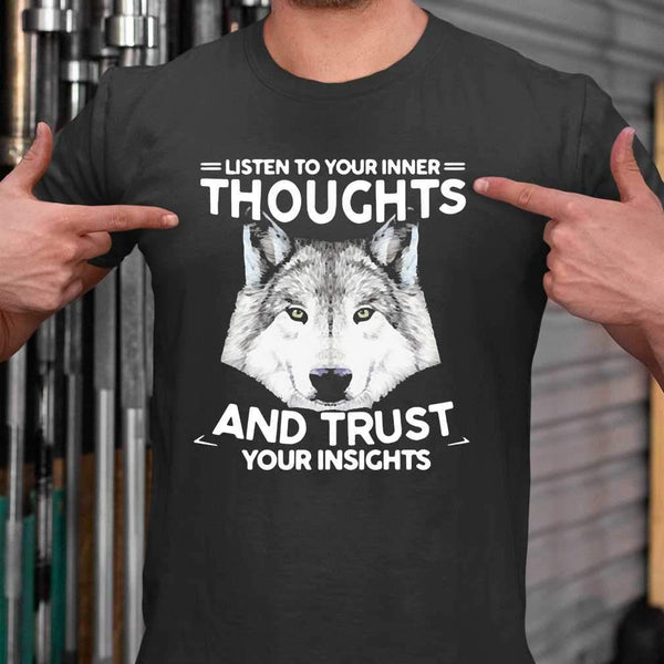 Listen To Your Inner Thoughts And Trust Your Insights T-shirt M By AllezyShirt
