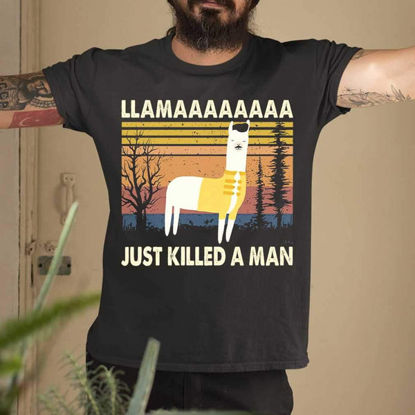 Llama Just Killed A Manssss T-shirt S By AllezyShirt