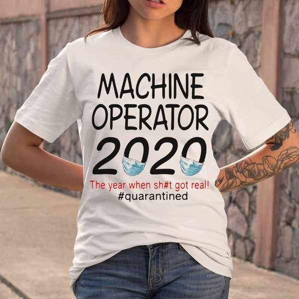 Machine Operator 2020 Quarantined T-shirt M By AllezyShirt