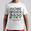 Machine Operator 2020 The Year When Shit Got Real Quarantined T-shirt S By AllezyShirt