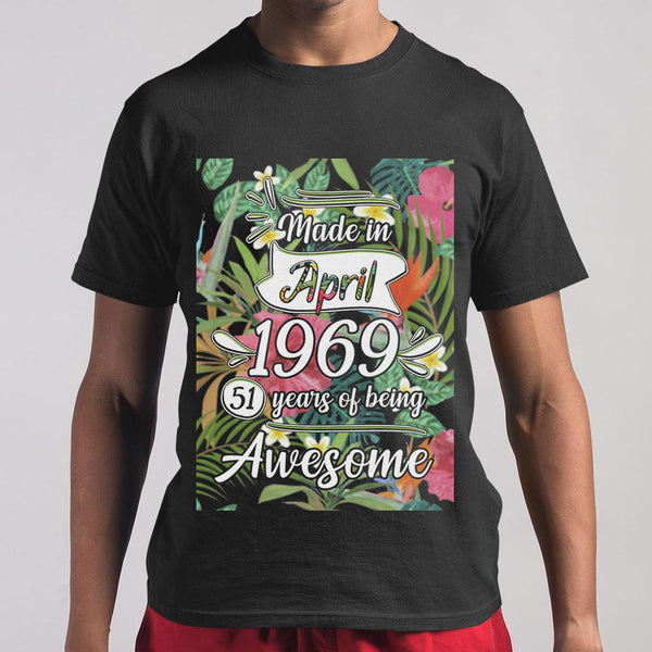 Made In April 1969 51 Years Of Being Awesome Flowers T-shirt M By AllezyShirt