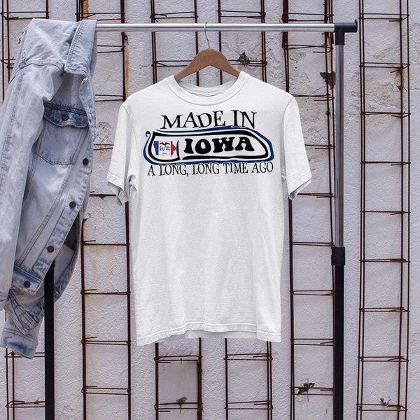Made In Iowa A Long Long Time Ago Shirt S By AllezyShirt