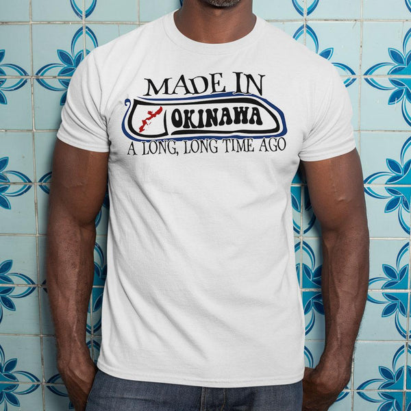 Made In Okinawa A Long Long Time Ago Shirt S By AllezyShirt