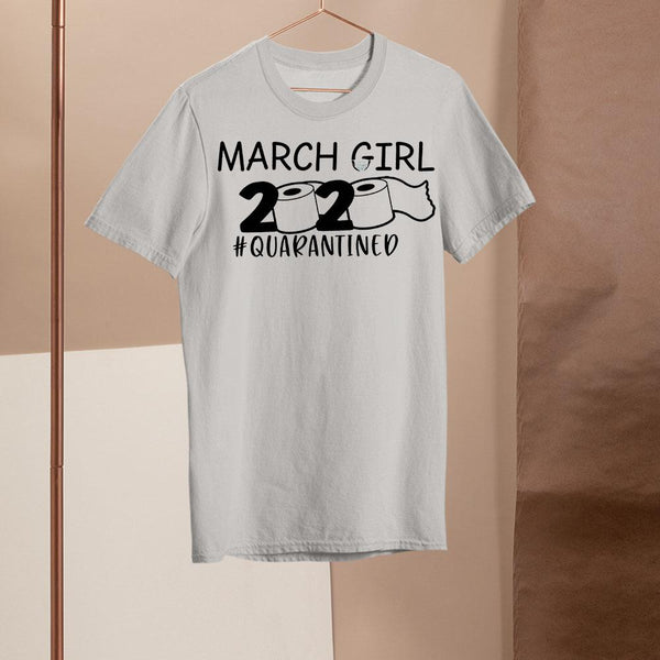 March Girl 2020 Quarantined Shirt S By AllezyShirt