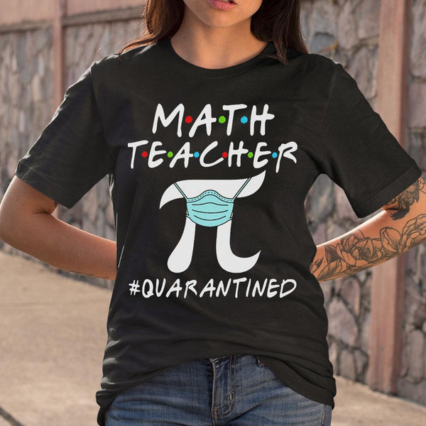 Math Teacher Pi Mask Quarantined Shirt S By AllezyShirt