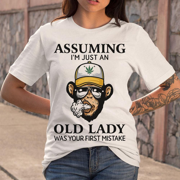 Monkey Assuming I'm Just An Old Lady Was Your First Mistake Shirt S By AllezyShirt