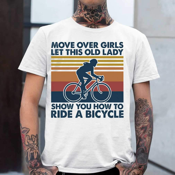 Move Over Girls Let This Old Lady Show You How To Ride A Bicycle Vintage Retro T-shirt M By AllezyShirt