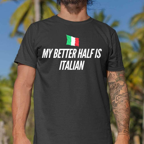 My Better Half Is Italian Flag T-shirt M By AllezyShirt