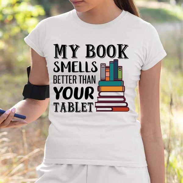 My Book Smells Better Than Your Tablet T-shirt M By AllezyShirt