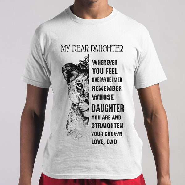 My Dear Daughter Whenever You Feel Overwhelmed Remember Dad T-shirt S By AllezyShirt
