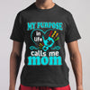 My Purpose In Life Calls Me Mom T-shirt M By AllezyShirt