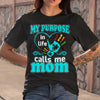 My Purpose In Life Calls Me Mom T-shirt S By AllezyShirt
