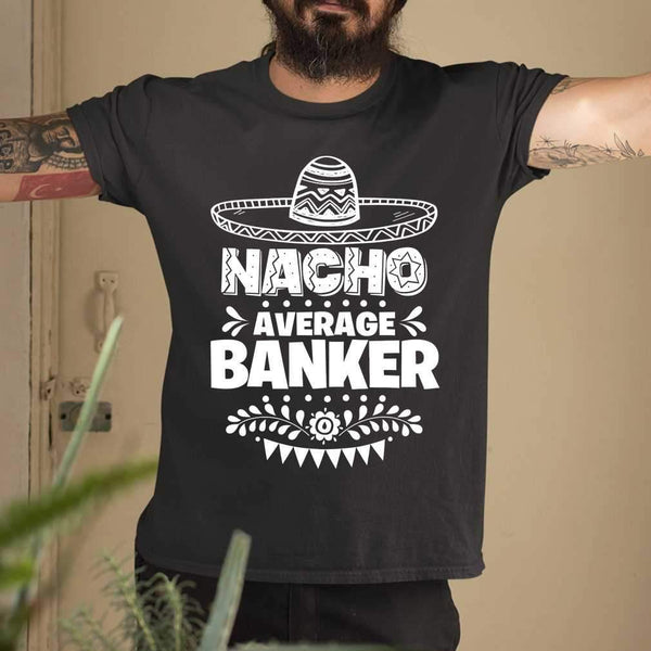 Nacho Average Banker Cinco De Mayo T-shirt M By AllezyShirt