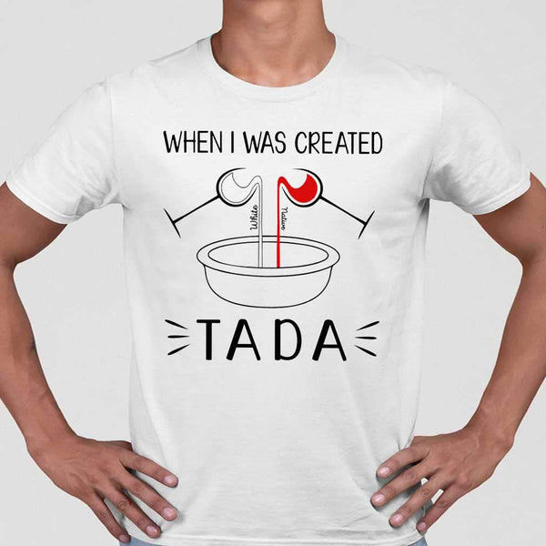 Native When I Was Created Tada T-shirt S By AllezyShirt