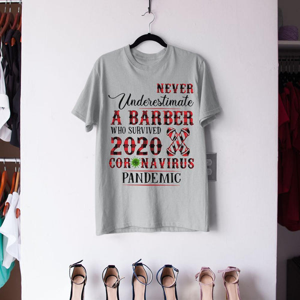 Never Underestimate A Barber Who Survived 2020 Coronavirus Pandemic Shirt M By AllezyShirt