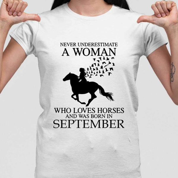 Never Underestimate A Woman Who Loves Horses And Was Born In September T-shirt S By AllezyShirt