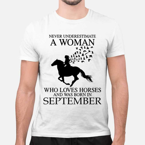 Never Underestimate A Woman Who Loves Horses And Was Born In September T-shirt M By AllezyShirt