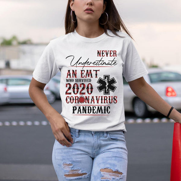 Never Underestimate An Emt Who Survived 2020 Coronavirus Pandemic Shirt S By AllezyShirt