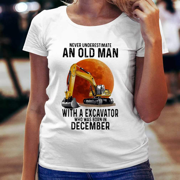 Never Underestimate An Old Man With A Excavator Who Was Born In December Blood Moon T-shirt S By AllezyShirt