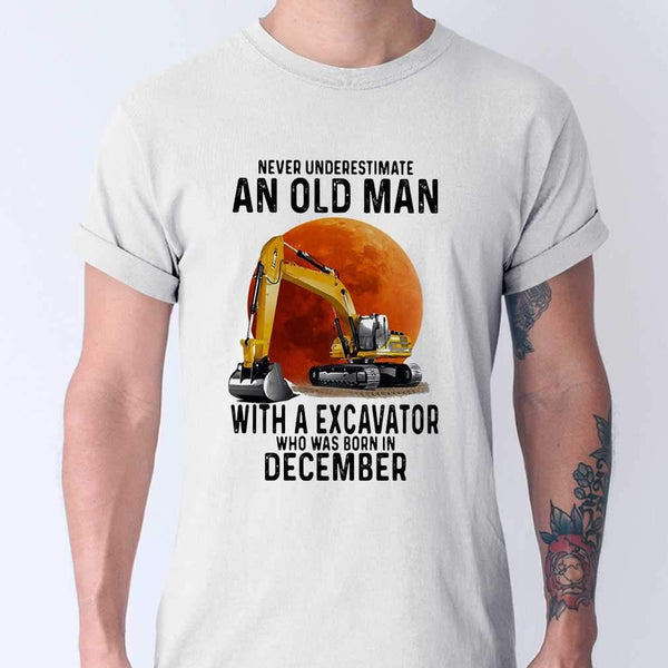 Never Underestimate An Old Man With A Excavator Who Was Born In December Blood Moon T-shirt M By AllezyShirt