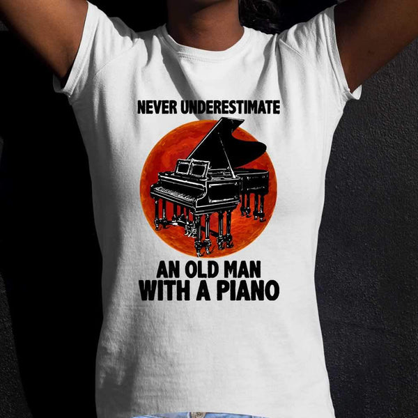 Never Underestimate An Old Man With A Piano Blood Moon T-shirt S By AllezyShirt