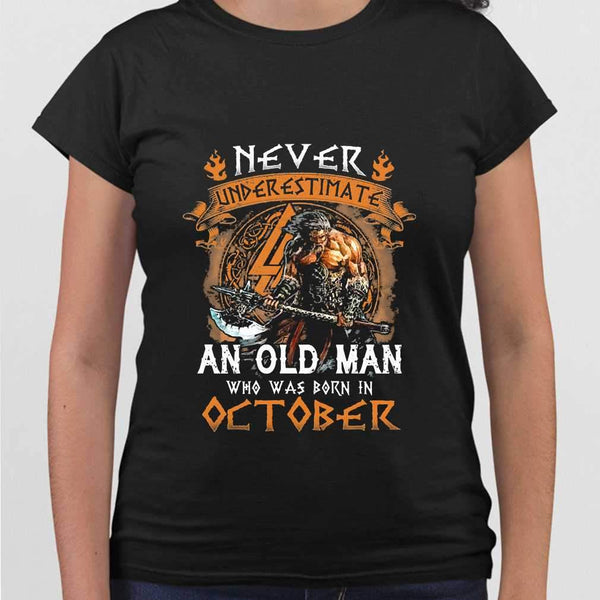 Never Underestimate An Old Viking Man Who Was Born In October T-shirt M By AllezyShirt