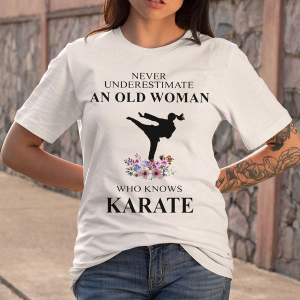 Never Underestimate An Old Woman Who Knows Karate Flowers T-shirt S By AllezyShirt