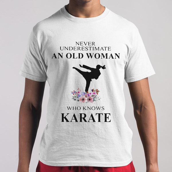 Never Underestimate An Old Woman Who Knows Karate Flowers T-shirt M By AllezyShirt