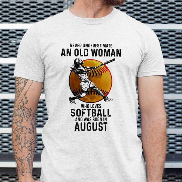 Never Underestimate An Old Woman Who Loves Softball And Was Born In August Blood Moon T-shirt S By AllezyShirt