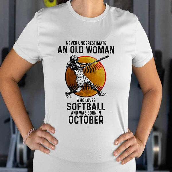Never Underestimate An Old Woman Who Loves Softball And Was Born In October Blood Moon T-shirt S By AllezyShirt