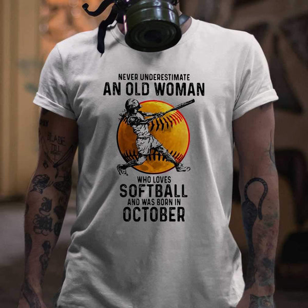 Never Underestimate An Old Woman Who Loves Softball And Was Born In October Blood Moon T-shirt M By AllezyShirt