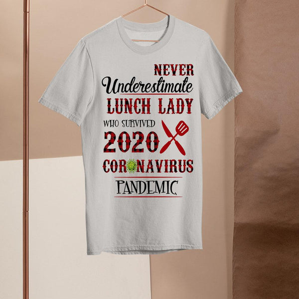 Never Underestimate Lunch Lady Who Survived 2020 Coronavirus Pandemic Shirt M By AllezyShirt