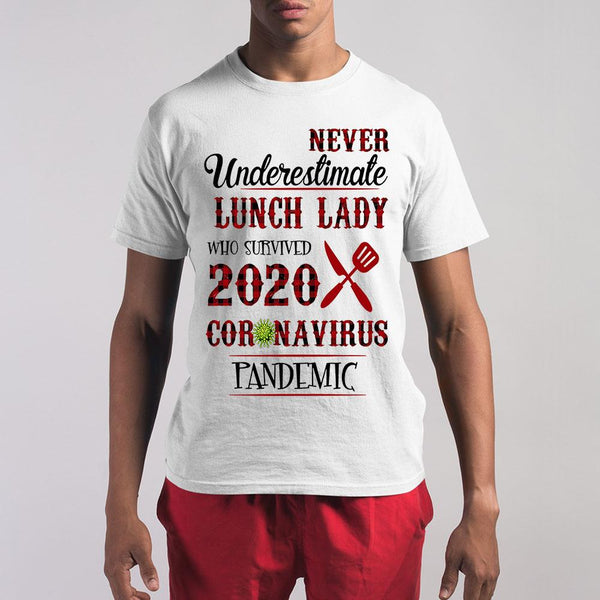 Never Underestimate Lunch Lady Who Survived 2020 Coronavirus Pandemic Shirt S By AllezyShirt
