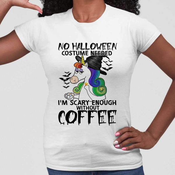No Halloween Costume Needed I'm Scary Enough Without Coffee Unicorn T-shirt M By AllezyShirt