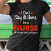 Nurse Appreciation Can'T Stay At Home I'M A Nurse Shirt M By AllezyShirt