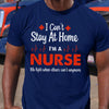 Nurse Appreciation Can'T Stay At Home I'M A Nurse Shirt S By AllezyShirt