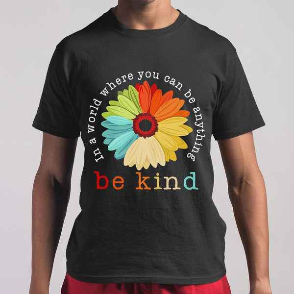 Official Flower In A World Where You Can Be Anything Be Kind Shirt M By AllezyShirt