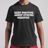 Official Keep Positive About Staying Negative Shirt M By AllezyShirt