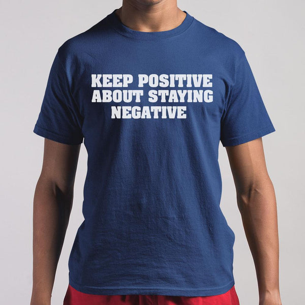 Official Keep Positive About Staying Negative Shirt S By AllezyShirt