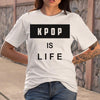 Official Kpop Is Life T-Shirt M By AllezyShirt