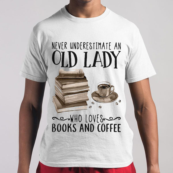Official Never Underestimate An Old Lady Who Loves Books And Coffee Shirt M By AllezyShirt